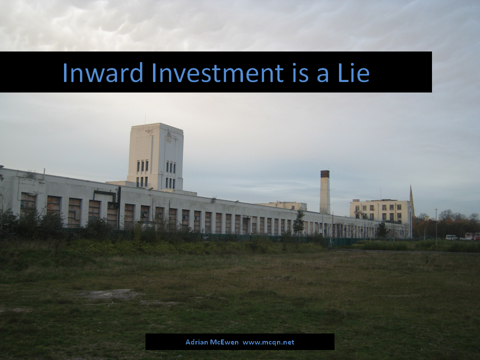Inward Investment is a Lie